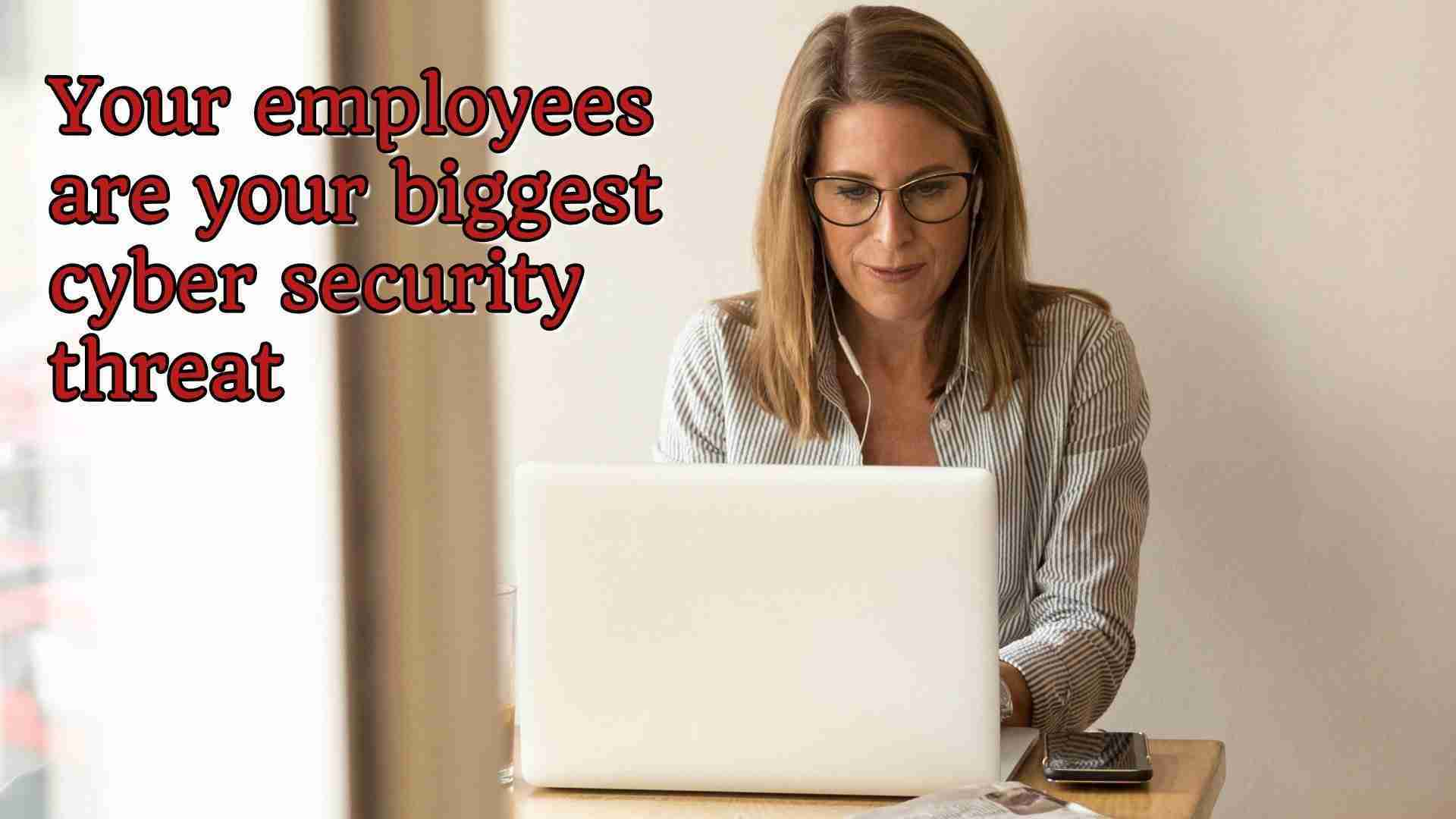 Your employees are your biggest cyber security threat thumbnail